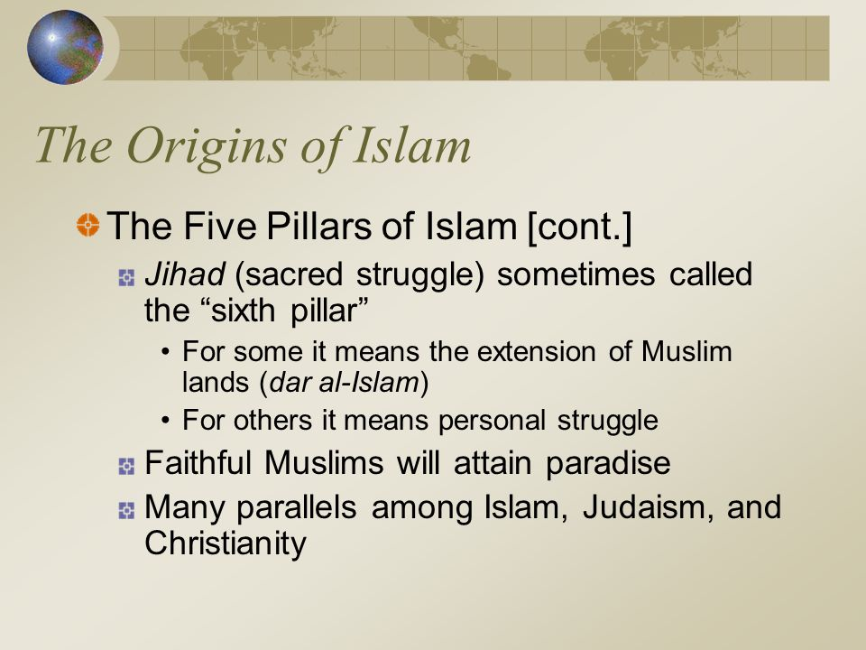 The Origins of Islam The Five Pillars of Islam [cont.]